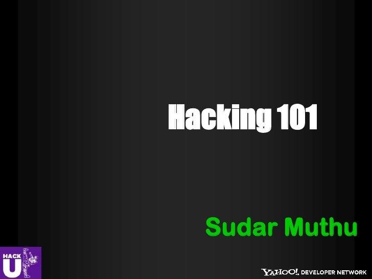 Hacking 101  Sudar Muthu