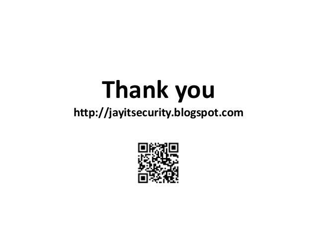 Thank youhttp://jayitsecurity.blogspot.com