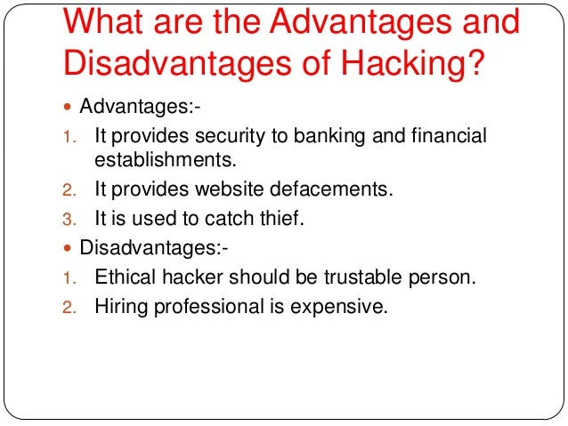 advantages and disadvantages of ethical hacking