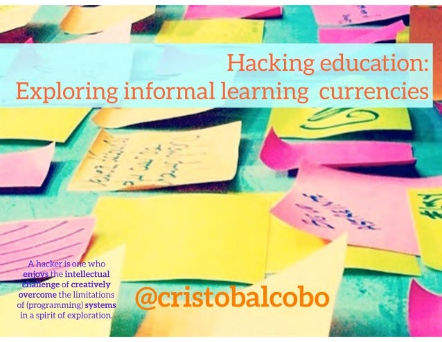 Hacking education: Exploring  informal learning currencies