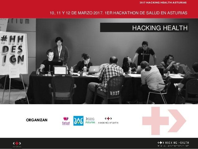ORGANIZAN 10, 11 Y 12 DE MARZO 2017. 1ER HACKATHON DE SALUD EN ASTURIAS HACKING HEALTH 2017 HACKING HEALTH ASTURIAS