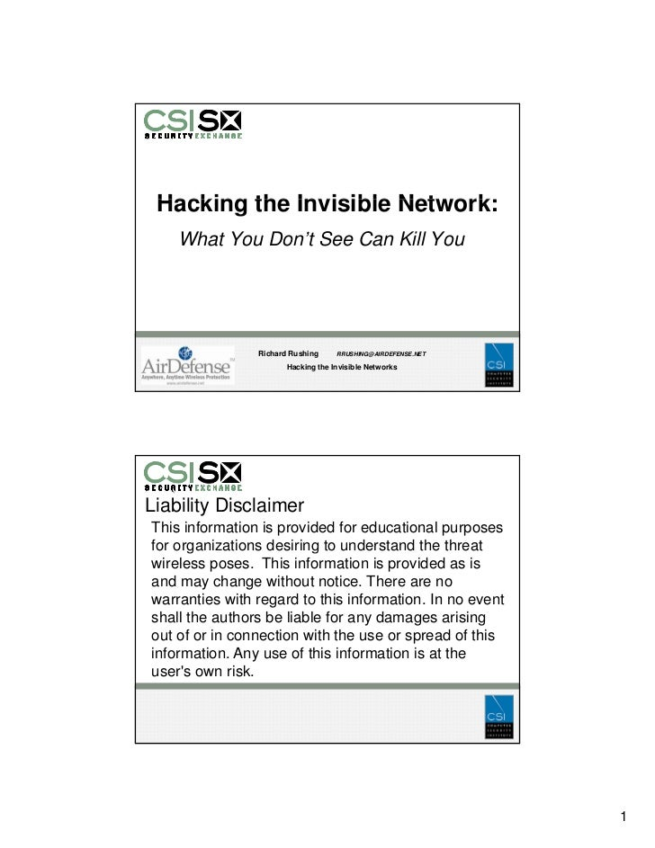 Hacking the Invisible Network:     What You Don't See Can Kill You                     Richard Rushing     RRUSHING@AIRDEF...