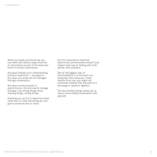 HAckinG UX: An illUstrAted primer, by AUstin GovellA – @AUstinGovellA 42 1. commUnicAtion When you speak synchronously, yo...
