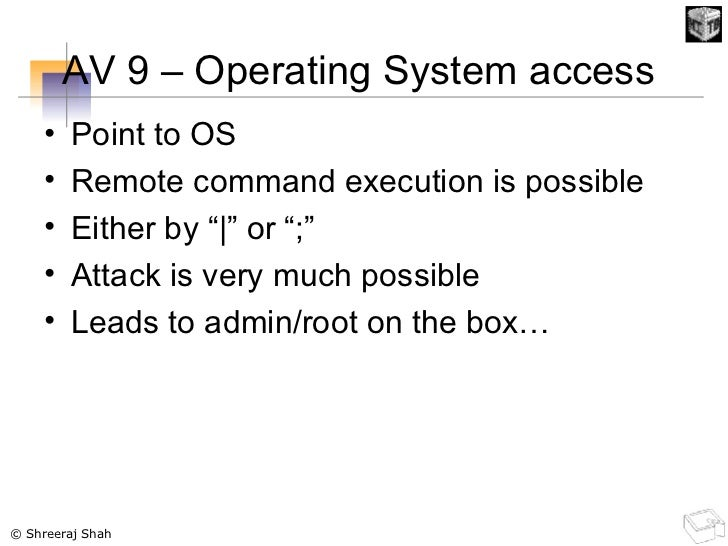 AV 9 – Operating System access  <ul><li>Point to OS </li></ul><ul><li>Remote command execution is possible </li></ul><ul><...