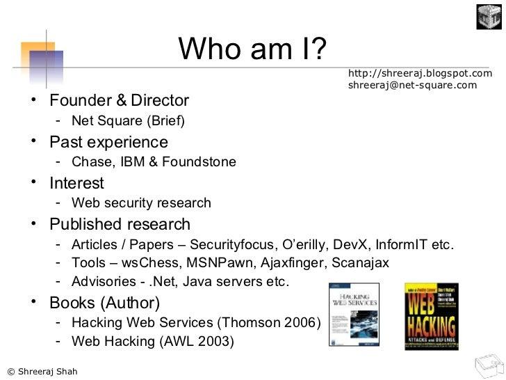 Who am I? <ul><li>Founder & Director </li></ul><ul><ul><li>Net Square (Brief) </li></ul></ul><ul><li>Past experience  </li...