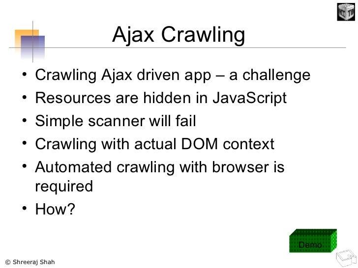 Ajax Crawling <ul><li>Crawling Ajax driven app – a challenge </li></ul><ul><li>Resources are hidden in JavaScript </li></u...