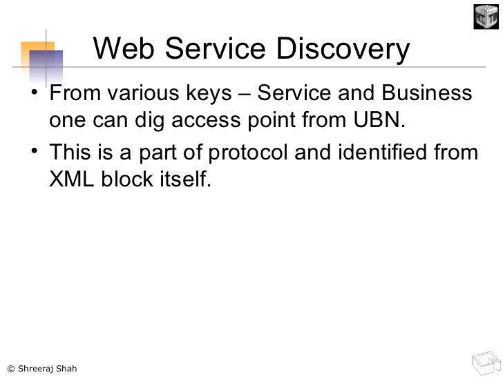 Web Service Discovery <ul><li>From various keys – Service and Business one can dig access point from UBN. </li></ul><ul><l...