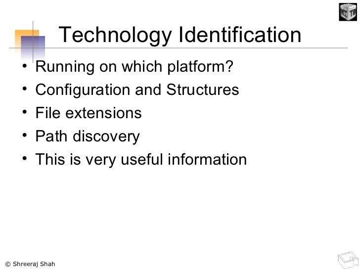 Technology Identification <ul><li>Running on which platform? </li></ul><ul><li>Configuration and Structures </li></ul><ul>...