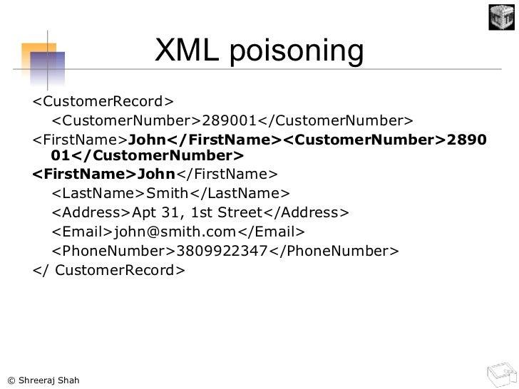 XML poisoning <ul><li><CustomerRecord> </li></ul><ul><li><CustomerNumber>289001</CustomerNumber> </li></ul><ul><li>< First...