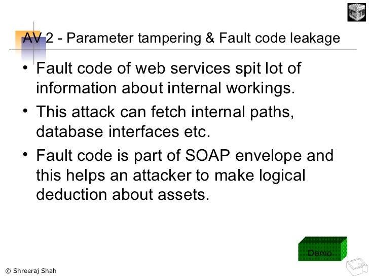AV 2 - Parameter tampering & Fault code leakage   <ul><li>Fault code of web services spit lot of information about interna...