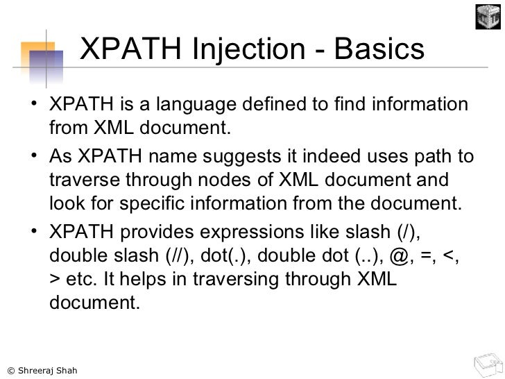 XPATH Injection - Basics <ul><li>XPATH is a language defined to find information from XML document.  </li></ul><ul><li>As ...