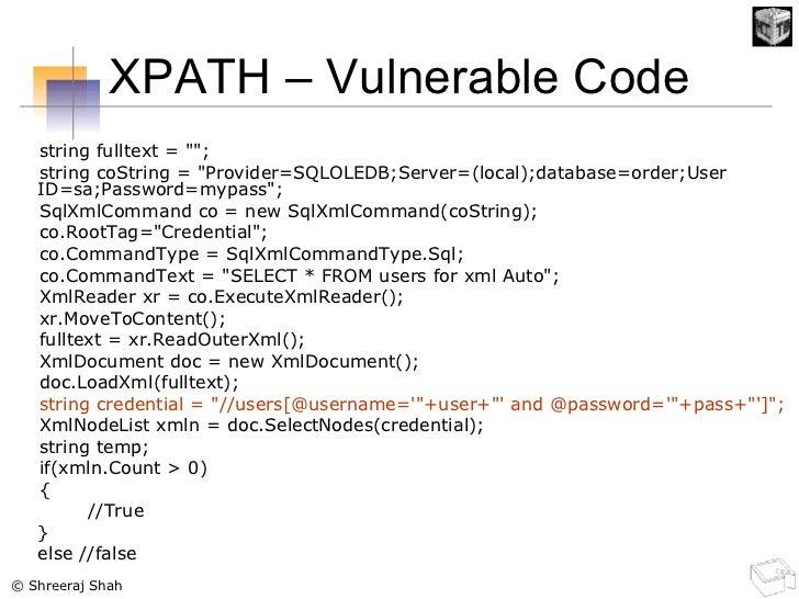XPATH – Vulnerable Code <ul><li>string fulltext = &quot;&quot;; </li></ul><ul><li>string coString = &quot;Provider=SQLOLED...