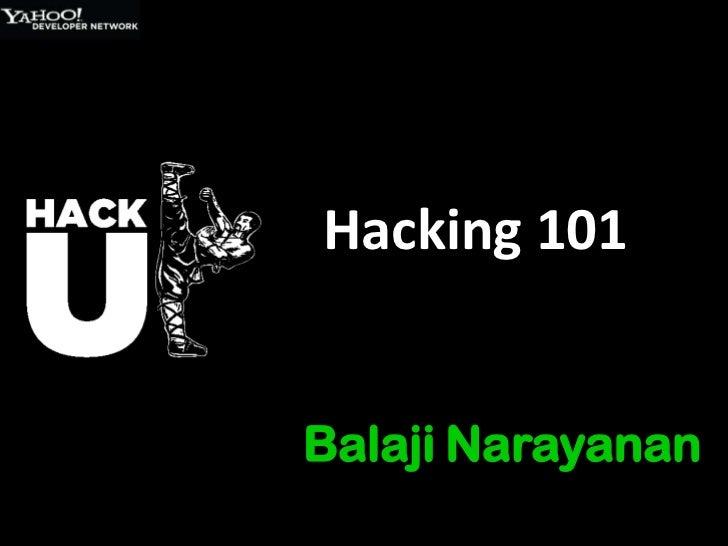 Hacking 101Balaji Narayanan