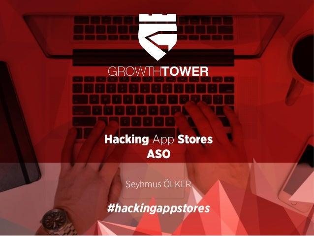 Hacking App Stores ASO Şeyhmus ÖLKER #hackingappstores