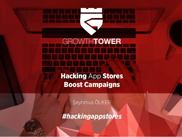 Hacking App Stores Boost Campaigns Şeyhmus ÖLKER #hackingappstores