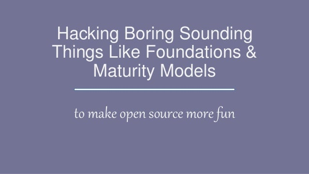 Keynote: Hijacking Boring Sounding Things Like Foundations and Maturi…