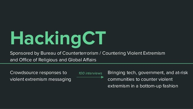 HackingCT Bringing tech, government, and at-risk communities to counter violent extremism in a bottom-up fashion Sponsored...