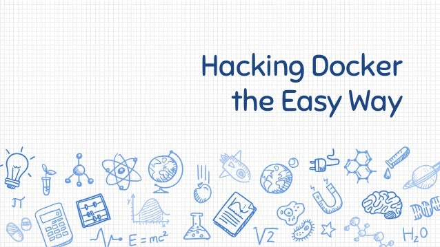 Hacking Docker the Easy Way
