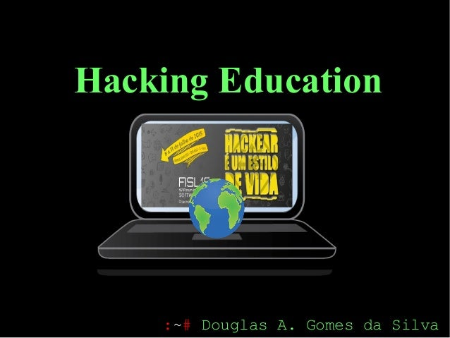 Hacking Education :~# Douglas A. Gomes da Silva