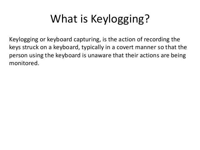 Hacking with a keylogger. Slide 3