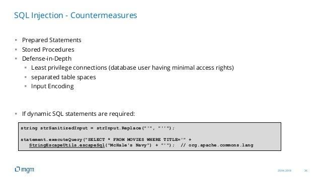 20.04.2018 36  Prepared Statements  Stored Procedures  Defense-in-Depth  Least privilege connections (database user ha...