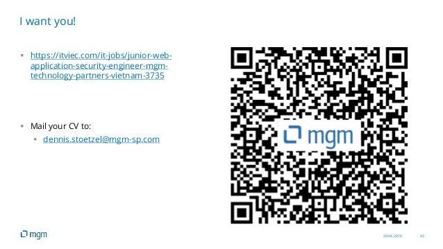 20.04.2018 43  https://itviec.com/it-jobs/junior-web- application-security-engineer-mgm- technology-partners-vietnam-3735...