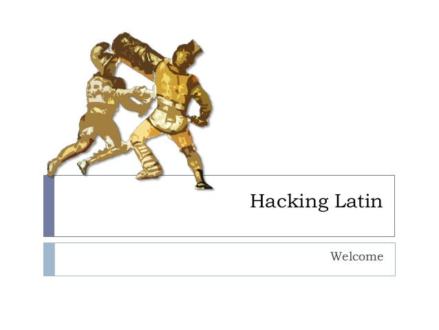 Hacking Latin       Welcome