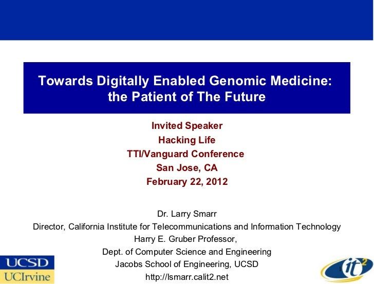 Towards Digitally Enabled Genomic Medicine:  the Patient of The Future Invited Speaker Hacking Life TTI/Vanguard Conferenc...