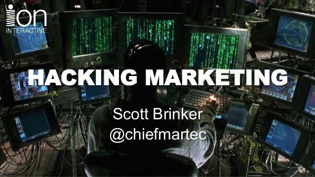 HACKING MARKETING Scott Brinker @chiefmartec