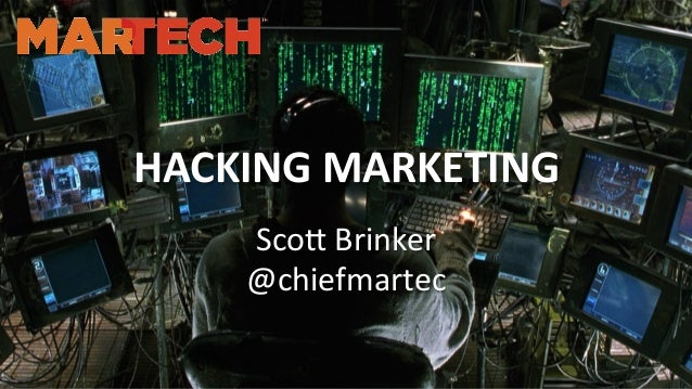 HACKING	   MARKETING	    Sco$	   Brinker	    @chiefmartec
