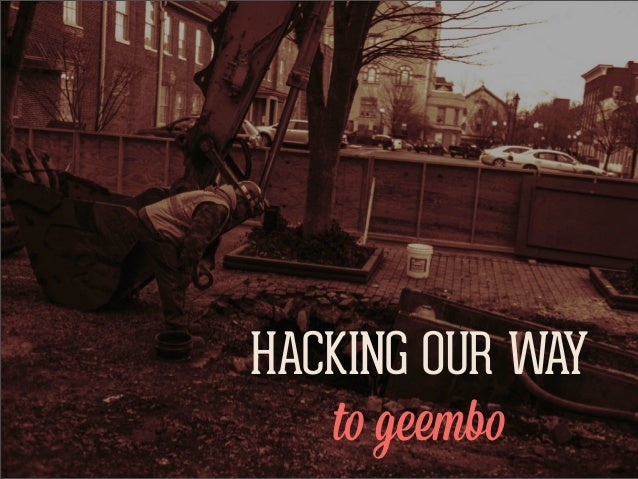 HACKING OUR WAY   to geembo