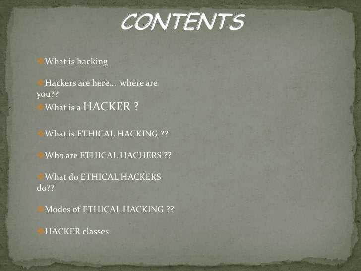 CONTENTS<br /><ul><li>What is hacking