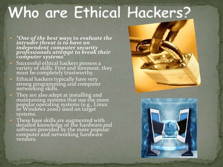 What do ETHICAL HACKERS do??