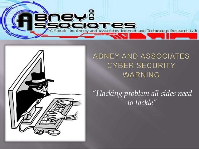 """""""Hacking problem all sides need          to tackle"""""""