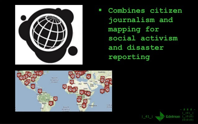 - # # # - |_|0|_| |_|0|0| |0|0|0| |_41_|  Combines citizen journalism and mapping for social activism and disaster report...