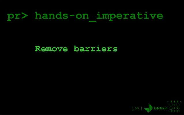 - # # # - |_|0|_| |_|0|0| |0|0|0| |_53_| pr> hands-on_imperative Remove barriers
