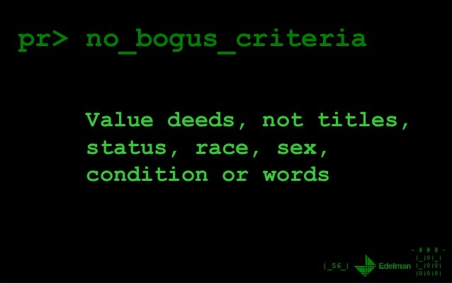 - # # # - |_|0|_| |_|0|0| |0|0|0| |_56_| pr> no_bogus_criteria Value deeds, not titles, status, race, sex, condition or wo...