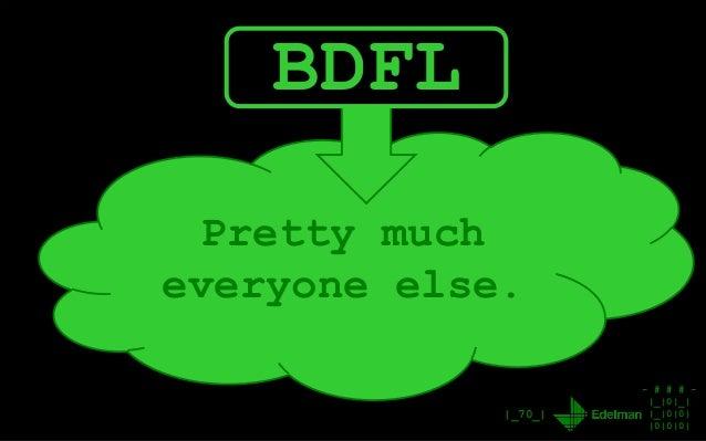 - # # # - |_|0|_| |_|0|0| |0|0|0| Pretty much everyone else. |_70_| BDFL