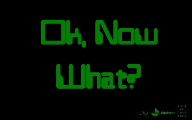 - # # # - |_|0|_| |_|0|0| |0|0|0| Ok, Now What? |_75_|