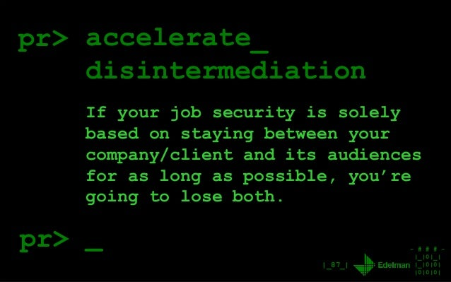- # # # - |_|0|_| |_|0|0| |0|0|0| |_87_| pr> accelerate_ disintermediation If your job security is solely based on staying...
