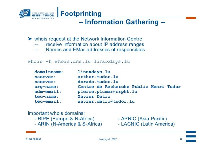 Footprinting                      -- Information Gathering -- ➤ whois request at the Network Information Centre   --  rece...