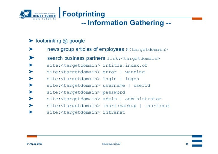 Footprinting                           -- Information Gathering -- ➤ footprinting @ google ➤               news group arti...