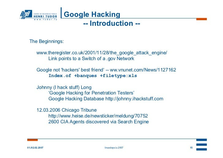 Google Hacking                        -- Introduction -- The Beginnings:        www.theregister.co.uk/2001/11/28/the_googl...