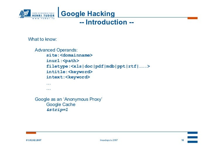 Google Hacking                       -- Introduction -- What to know:        Advanced Operands:            site:<domainnam...