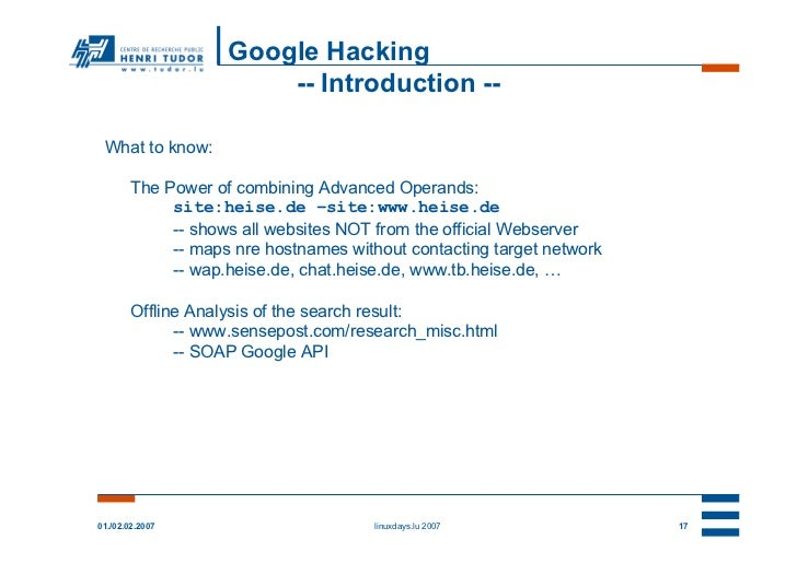 Google Hacking                        -- Introduction -- What to know:        The Power of combining Advanced Operands:   ...