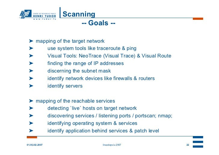 Scanning                     -- Goals -- ➤ mapping of the target network ➤     use system tools like traceroute & ping ➤  ...