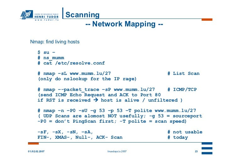 Scanning                     -- Network Mapping -- Nmap: find living hosts        $ su –        # ns_mumm        # cat /et...