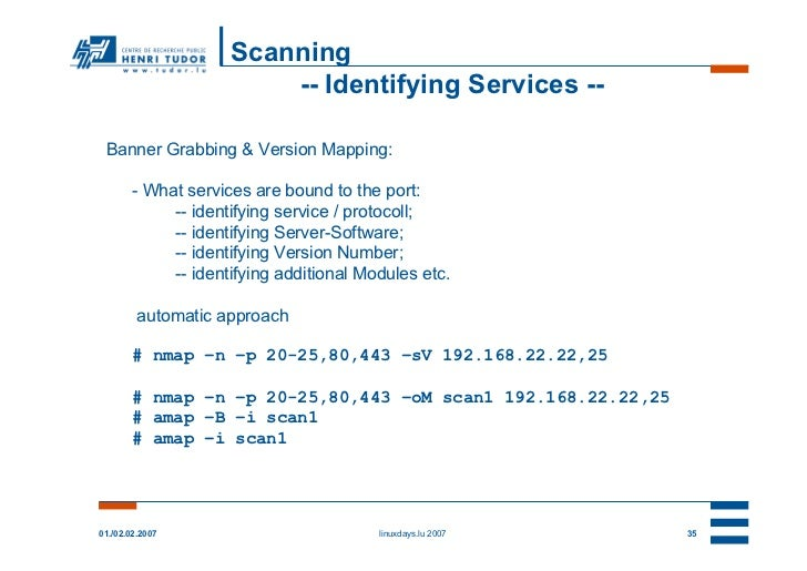 Scanning                         -- Identifying Services -- Banner Grabbing & Version Mapping:        - What services are ...