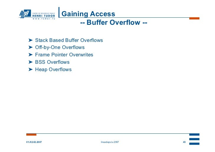 Gaining Access                       -- Buffer Overflow -- ➤      Stack Based Buffer Overflows ➤      Off-by-One Overflows...