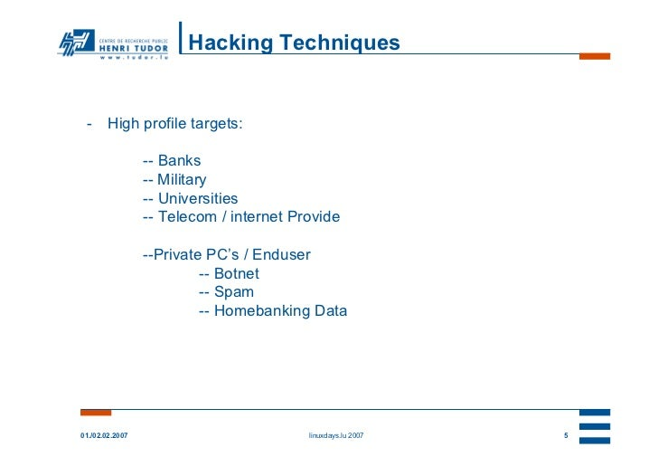 Hacking Techniques -      High profile targets:                 -- Banks                 -- Military                 -- Un...